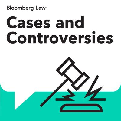 Bloomberg Law's Cases and Controversies brings you the latest from the Supreme Court. Each week we preview oral arguments at the Court or feature in-depth interviews. We explore critical legal issues with Supreme Court advocates, judges, law professors, lawyers, and legal journalists. Hosts: Kimberly Robinson and Jordan Rubin.