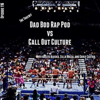 Cover art for Episode 116- The Takeoff with guests Call Out Culture