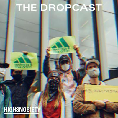 Cover art for The Dropcast #115: Somebody Definitely Getting Fired at adidas This Week