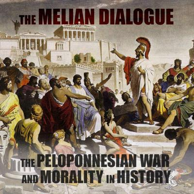 Cover art for EPISODE 43 The Melian Dialogue (The Peloponnesian War and Morality in History)