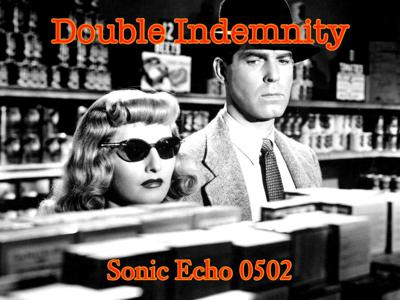 Cover art for Sonic Echo: 502 Audio Noir: Double Indemnity(050921)