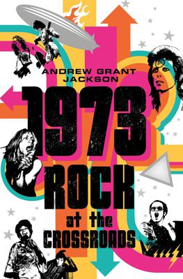 Cover art for 1973: Rock at the Crossroads with Andrew Grant Jackson