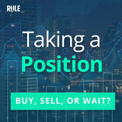 Cover art for 266- Taking a Position: Buy, Sell, or Wait?