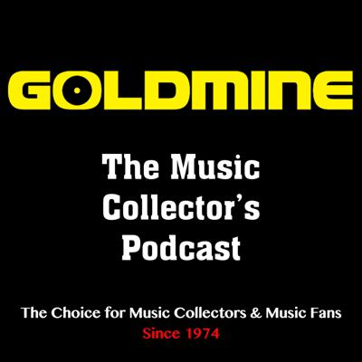 Goldmine, the Music Collector's Magazine, reports on the music collecting hobby and interviews classic music artists with The Goldmine Music Collector's Podcast. Goldmine has been the choice for music collectors and music fans since 1974. Proud part of Pantheon Podcasts.