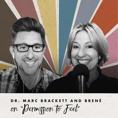 "Cover art for Dr. Marc Brackett and Brené on ""Permission to Feel"""