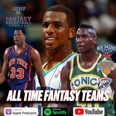 Cover art for All Time Fantasy Teams || Pelicans, Knicks, Thunder/Sonics
