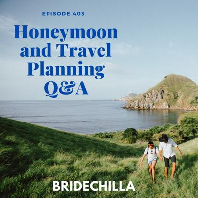 Cover art for 403- Honeymoon and Travel Planning Q&A