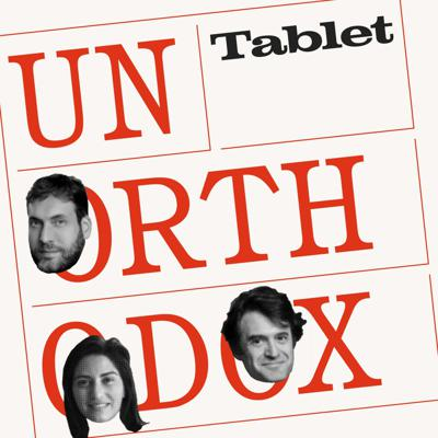 Unorthodox is the world's leading Jewish podcast™ - but you don't have to be Jewish to love it! Hosted by Mark Oppenheimer, Stephanie Butnick, and Liel Leibovitz of Tablet Magazine, each episode we bring you interesting guests, News of the Jews, and so much more.