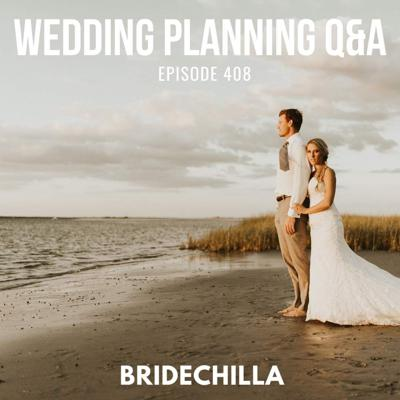 Cover art for 408- Bridechilla Wedding Planning Q&A