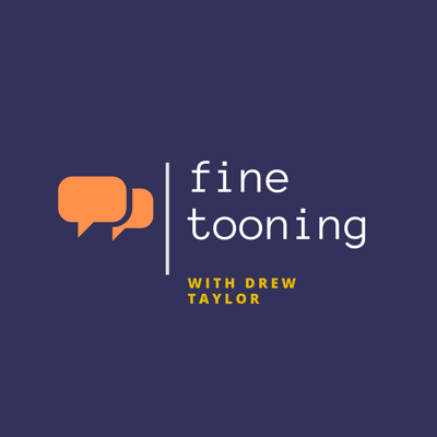 """Cover art for Fine Tooning with Drew Taylor Episode 80: Get the inside scoop on """"Scoob!"""""""