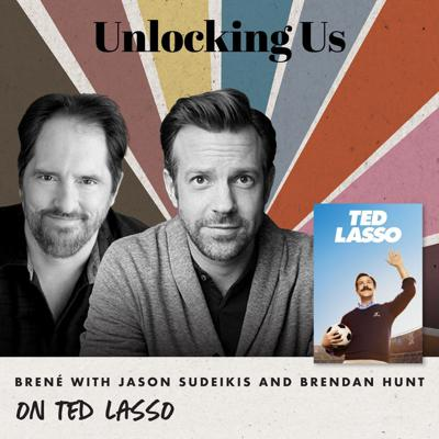 Cover art for Brené with Jason Sudeikis & Brendan Hunt on Ted Lasso