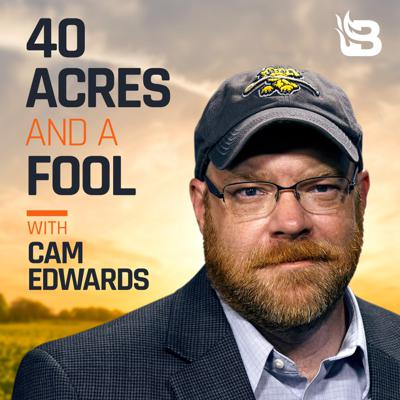 40 Acres & a Fool is a weekly podcast hosted by Cam Edwards, editor at Bearing Arms, exploring rural life, food, family, firearms, and freedom with a sense of humor and a natural curiosity.