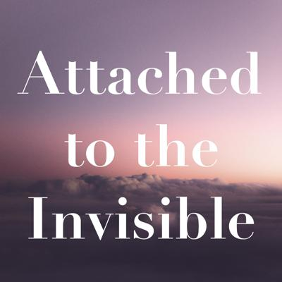 Attached to the Invisible