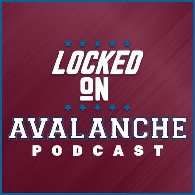 Locked On Avalanche - Daily Podcast On The Colorado Avalanche