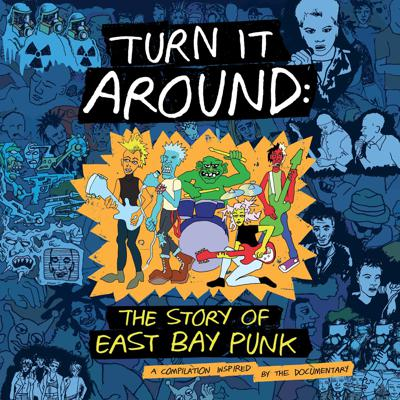 Cover art for Turn It Around: The Story of East Bay Punk with Corbett Redford