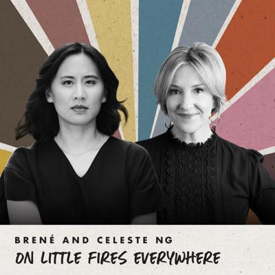 Cover art for Brené and Celeste Ng on Little Fires Everywhere