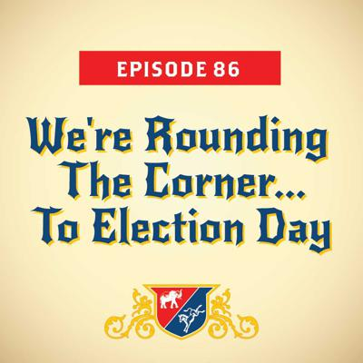 Cover art for We're Rounding The Corner... To Election Day (with Mark McKinnon)