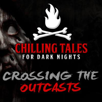 Cover art for 37: Crossing the Outcasts – Chilling Tales for Dark Nights