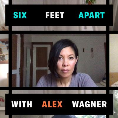 Six Feet Apart with Alex Wagner