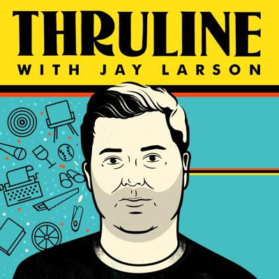 The Thruline with Jay Larson