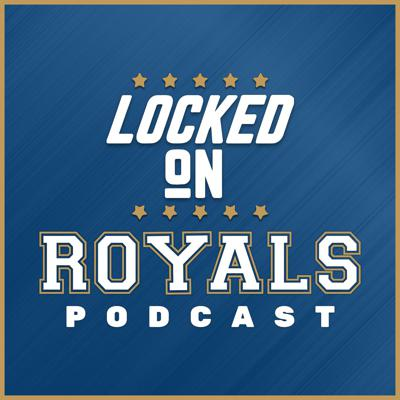 Locked On Royals - Daily Podcast On The Kansas City Royals