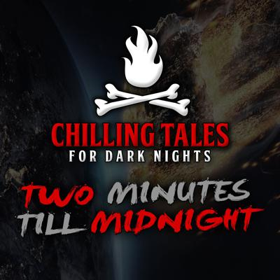 Cover art for 30: Two Minutes Till Midnight – Chilling Tales for Dark Nights