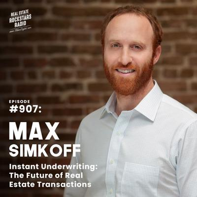 Cover art for 907: Instant Underwriting: The Future of Real Estate Transactions with Max Simkoff