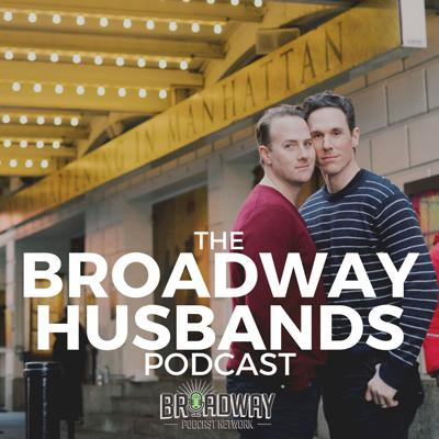 The Broadway Husbands Podcast