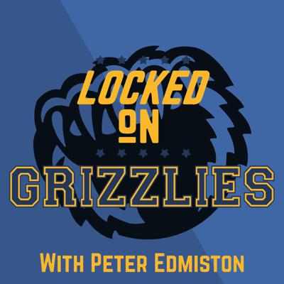 Locked On Grizzlies - Daily Podcast On The Memphis Grizzlies