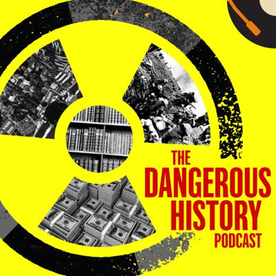 The Dangerous History Podcast covers the history that the Establishment would rather you NOT know, helping you learn the past so you can understand the present and prepare for the future.