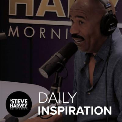 Get your dose of Daily Inspiration from The Steve Harvey Morning Show.