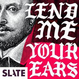 Readers and audiences have turned to Shakespeare's greatest plays for their insights into power and performance, sex and religion, demagoguery and populism. Every month, Slate's Isaac Butler takes listeners deep into a different play to find out what Shakespeare has to say about politics in our troubled age. This podcast is made possible by Slate Plus members, who will get full-length bonus episodes. Find out more at slate.com/shakespeare.