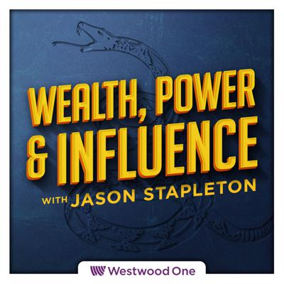 Wealth, Power & Influence with Jason Stapleton