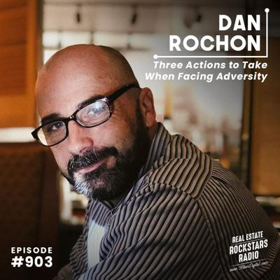 Cover art for 903: Three Actions to Take When Facing Adversity with Dan Rochon