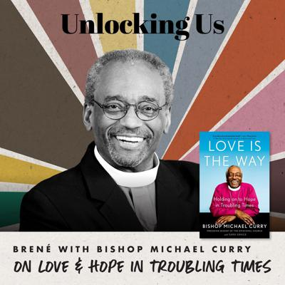 Cover art for Brené with Bishop Michael Curry on Love & Hope in Troubling Times