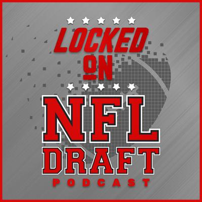Trevor Sikkema and Benjamin Solak of The Draft Network brings the draft to you daily with incredible insight on Locked on NFL Draft, part of the Locked on Podcast Network. #NFL #NFLDraft