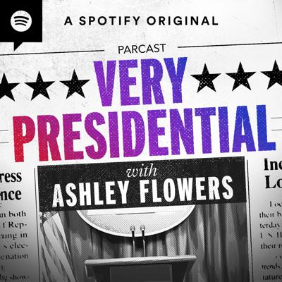 Welcome to Very Presidential with Ashley Flowers!