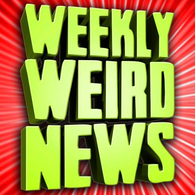 Weekly Weird News