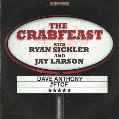 The CrabFeast 155: Dave Anthony