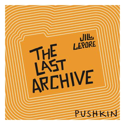 The Last Archive​ is a show about the history of truth, and the historical context for our current fake news, post-truth moment. It's a show about how we know what we know, and why it seems, these days, as if we don't know anything at all anymore. The show is driven by host Jill Lepore's work as a historian, uncovering the secrets of the past the way a detective might.