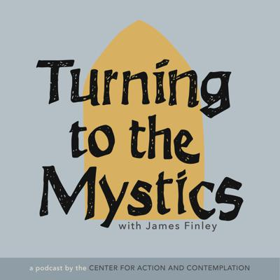 Turning to the Mystics is a podcast for people searching for something more meaningful, intimate and richly present in the divine gift of their lives. James Finley, clinical psychologist and Living School faculty, offers a modern take on the historical contemplative practices of Christian mystics like Teresa of Avila, Thomas Merton, John of the Cross among others. Leaning into their experiences can become a gateway to hope, healing and oneness. Together with Kirsten Oates from the Center for Action and Contemplation, they explore listener questions and examine their own paths as modern contemplatives in this beautiful and broken world.
