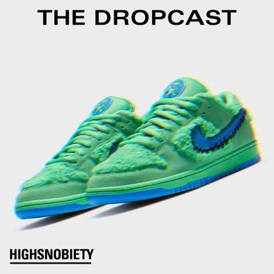 Cover art for The Dropcast #120: It's Ironic People Are Tripping Off the Grateful Dead Dunks