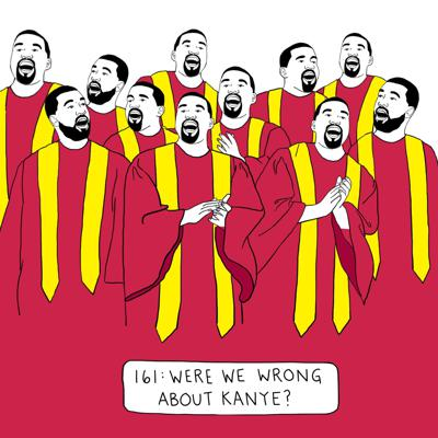 Cover art for Were We Wrong About Kanye West?