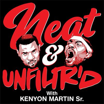 Neat & Unfiltered with Kenyon Martin
