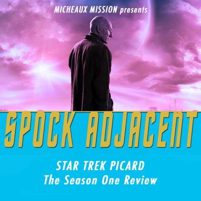 Cover art for SPOCK ADJACENT - Star Trek Picard S1 Review