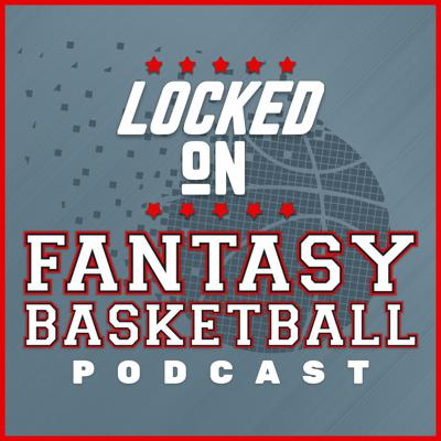 A daily look back at the happenings in the NBA, with a distinct fantasy slant, with your host, Josh Lloyd (@redrock_bball). The Locked On Fantasy Basketball Podcast also looks ahead to the next night's games for DFS and recaps all of the day's action. Part of the Locked On Podcast Network.