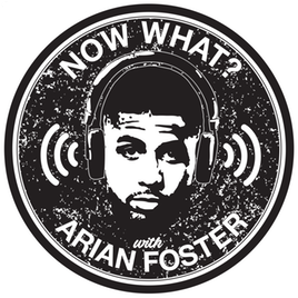 Now What? with Arian Foster