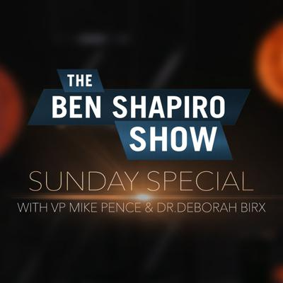Cover art for Coronavirus with VP Mike Pence and Dr. Deborah Birx | The Ben Shapiro Show Sunday Special Ep. 88