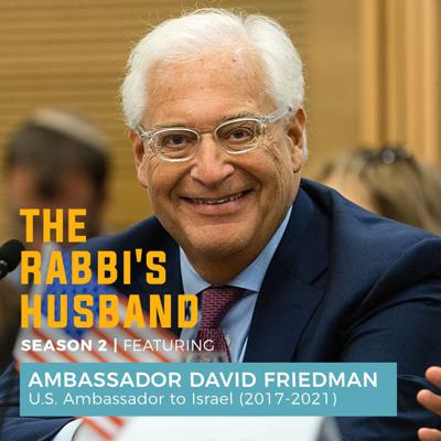 Cover art for Ambassador David Friedman – A Stiff-Necked People S2 E4