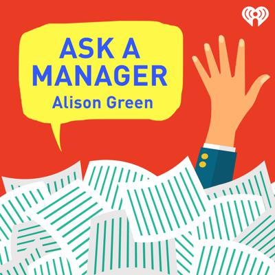 Need expert advice on handling workplace dilemmas and dramas? Alison Green, founder of the popular website AskAManager.org, is here to help you resolve your toughest, most frustrating, or just plain weirdest work predicaments. Each week, she takes calls and talks directly with listeners about how to successfully tackle clueless coworkers, toxic bosses, impossible employees, crazy clients, and much more. Learn more at AskAManager.org and subscribe now!